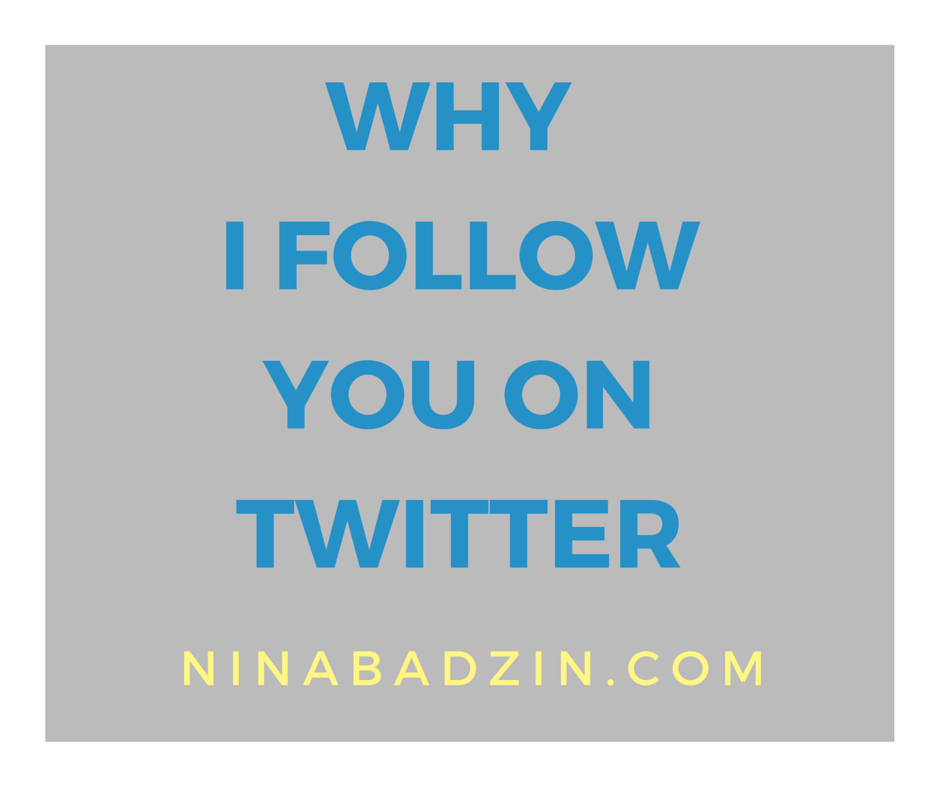why I follow you on Twitter