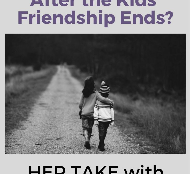 April Friendship Advice: After The Kids Break Up